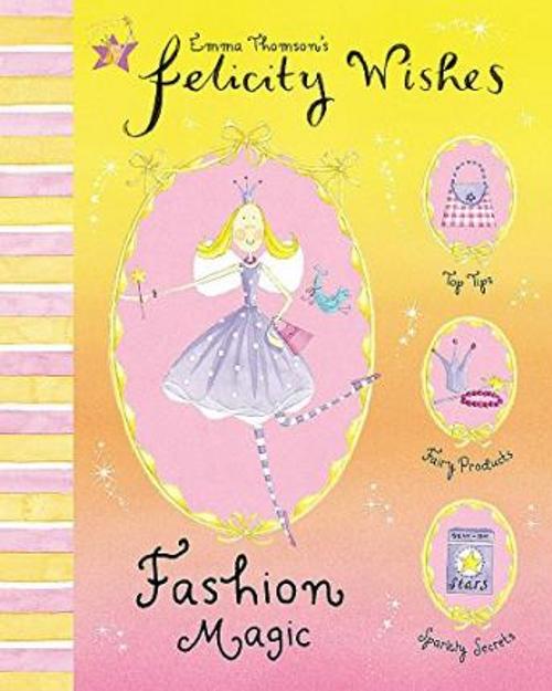 Thomson, Emma / Felicity Wishes: Fashion Magic
