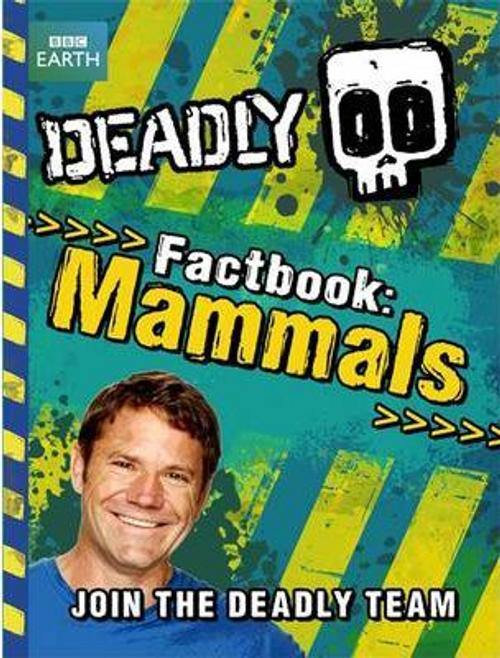 Backshall, Steve / Deadly Factbook: Mammals : Book 1