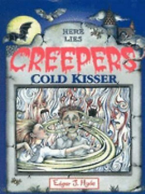 Hyde, Edgar J. / Here lies creepers: Cold Kisser