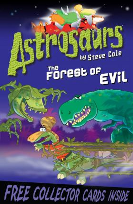 Cole, Steve / Astrosaurs 19: The Forest of Evil