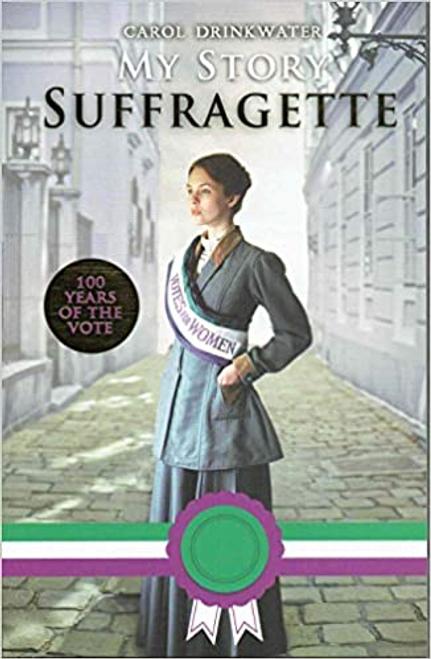 Drinkwater, Carol / My Story, Suffragette