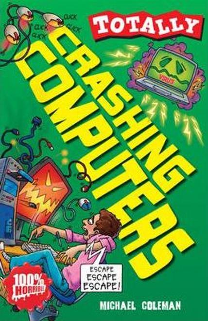 Coleman, Michael / Totally: Crashing Computers
