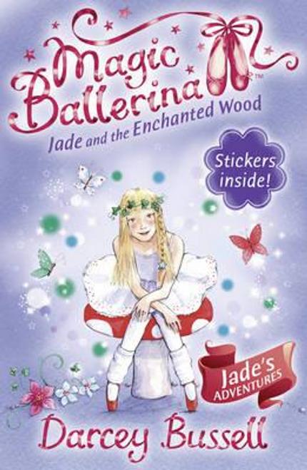 Bussell, Darcey / Magic Ballerina: Jade and the Enchanted Wood
