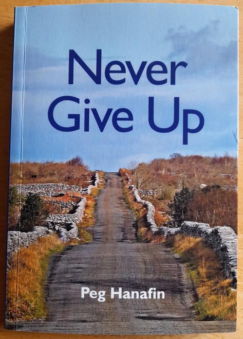 Hanafin, Peg - Never Give Up - PB - 2017 - BRAND NEW