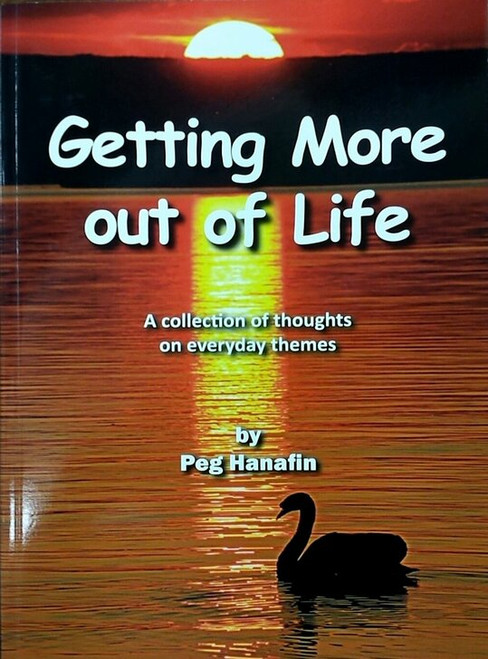 Hanafin, Peg - Getting More Out of Life - PB - 2014 - BRAND NEW