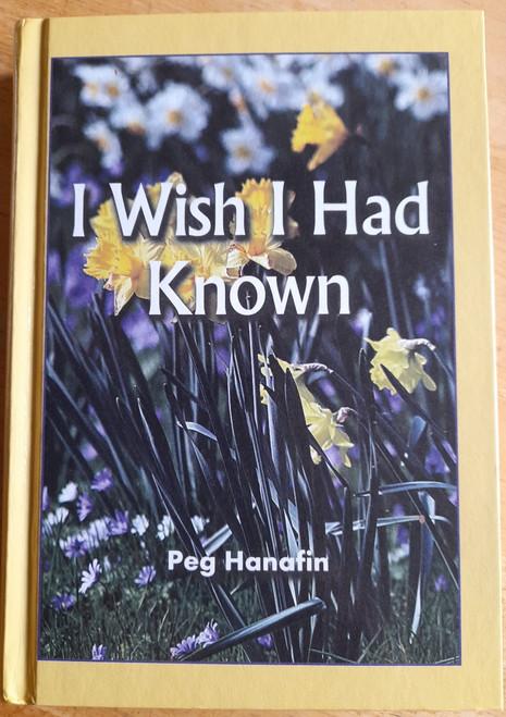 Hanafin, Peg - I Wish I Had Known- HB - 2018 - BRAND NEW