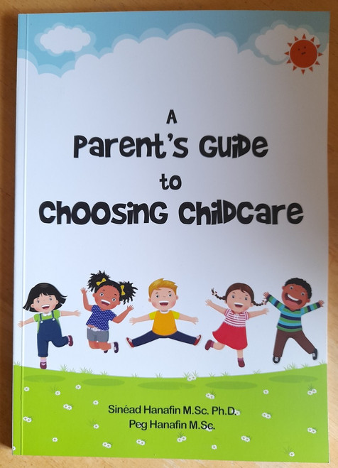 Hanafin, Sinéad - A Parent's Guide to Choosing Childcare - PB - 2021 - Brand New