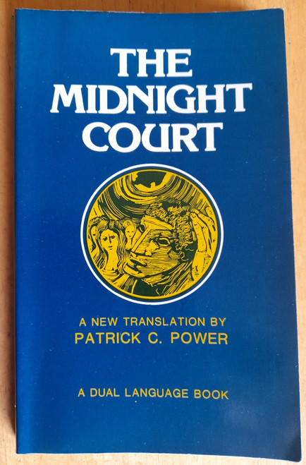 Merriman, Brian - The Midnight Court ( Cúirt an Mhean Oíche ) - Translated by Patrick C Power - PB - Dual Language Edition