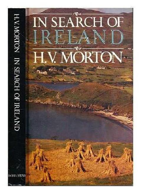 Morton, H.V - In Search of Ireland - Originally 1939 - PB-  Illustrated Vintage Travel PB