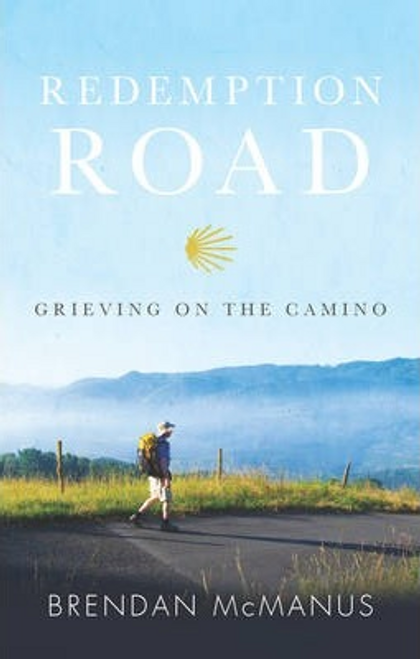 McManus, Brendan / Redemption Road : Grieving on the Camino (Large Paperback)