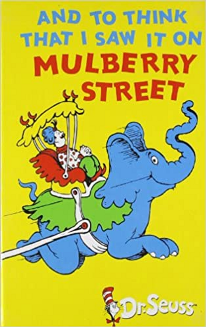 Dr. Seuss / And to Think I Saw it on Mulberry Street
