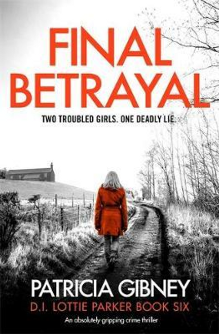 Gibney, Patricia / Final Betrayal : An absolutely gripping crime thriller (Large Paperback)