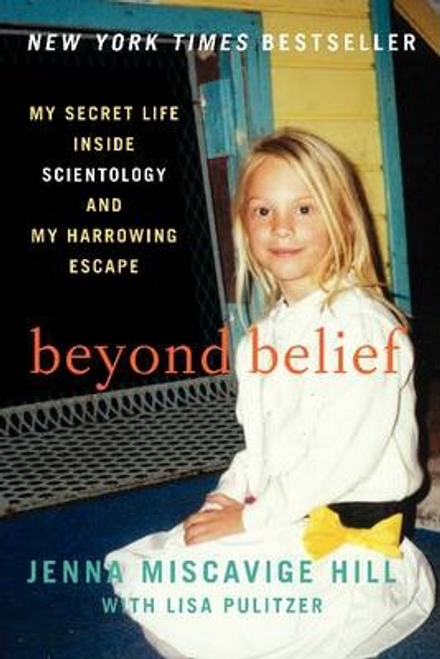 Miscavige Hill, Janna / Beyond Belief : My Secret Life Inside Scientology and My Harrowing Escape (Large Paperback)