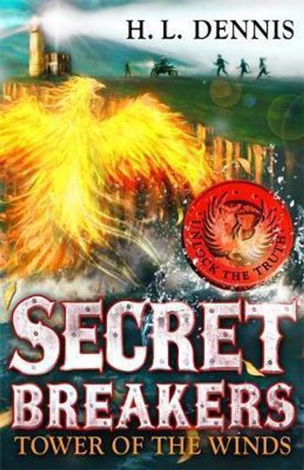 Dennis, H. L. / Secret Breakers: Tower of the Winds : Book 4