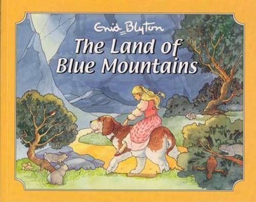 Blyton, Enid / The Land of Blue Mountains