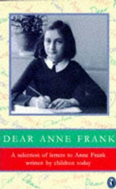 Dear Anne Frank : Selection of Children's Letters to Anne Frank