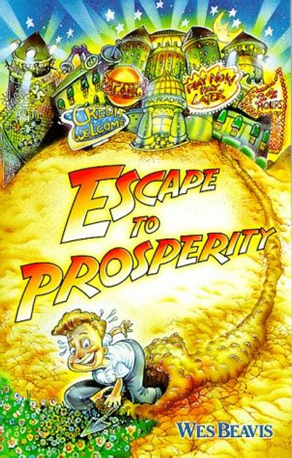 Beavis, Wes / Escape to Prosperity
