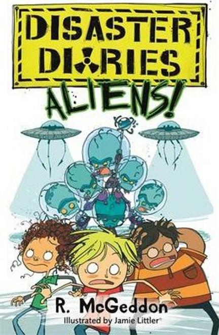 McGeddon, R. / Disaster Diaries: ALIENS! : Book 2
