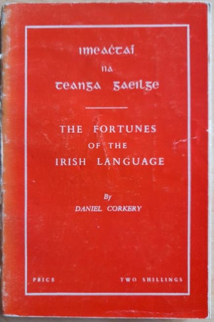 Corkery, Daniel - The Fortunes of the Irish Language ( Imeachtaí na Teanga Gaeilge ) - PB ( Irish Life and Culture Series - Book 9 ) - 1954