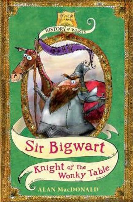 MacDonald, Alan / Sir Bigwart: Knight of the Wonky Table