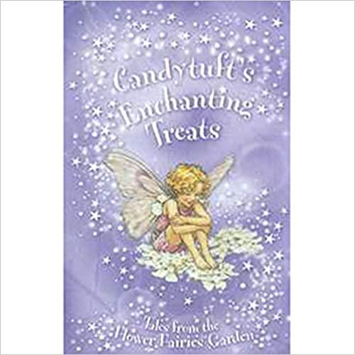 Woodward, Kay / Flower Fairies Secret Stories: Candytuft's Enchanting Treats