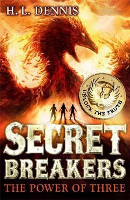 Dennis, H. L. / Secret Breakers: The Power of Three : Book 1