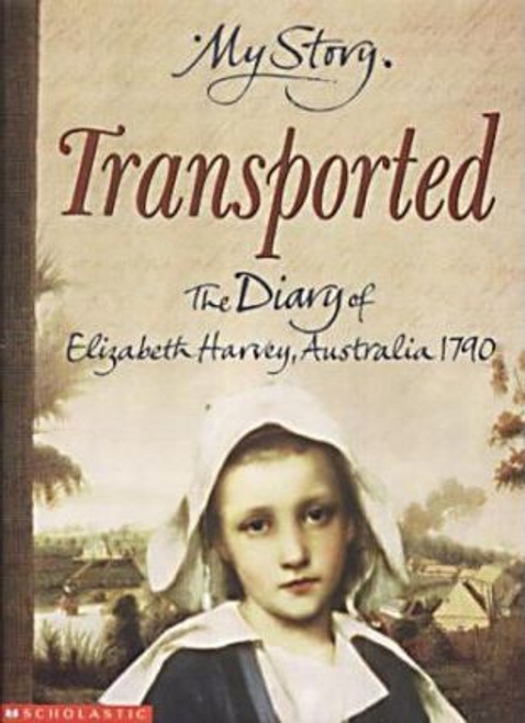 Alexander, Goldie / Transported: The Diary of Elizabeth Harvey, Australia, 1790
