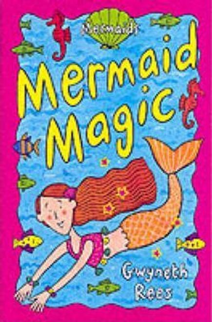Rees, Gwyneth / Mermaids 1: Mermaid Magic