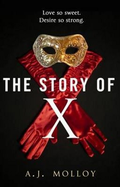 Molloy, A. J. / The Story of X