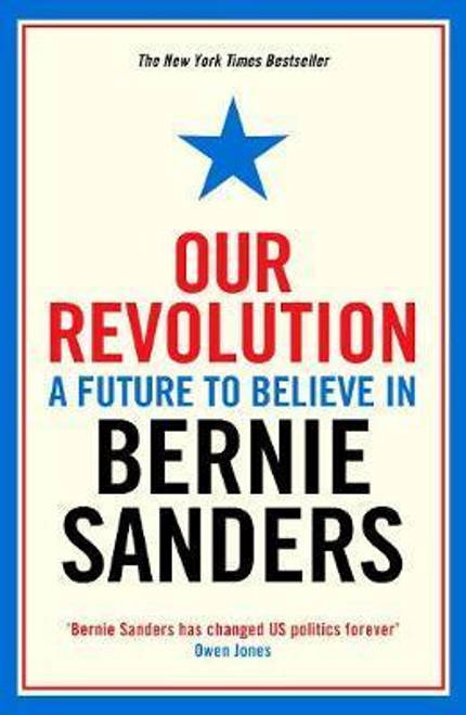 Sanders, Bernie / Our Revolution : A Future to Believe in