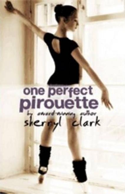 Clark, Sherryl / One Perfect Pirouette
