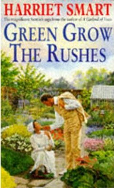 Smart, Harriet / Green Grow the Rushes