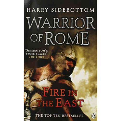 Sidebottom, Harry / Warrior of Rome I: Fire in the East