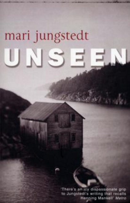 Jungstedt, Mari / Unseen : Anders Knutas series 1