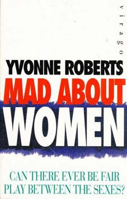 Roberts, Yvonne / Mad About Women