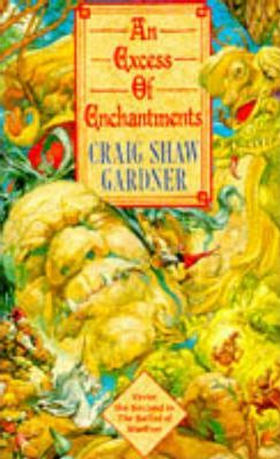 Gardner, Craig Shaw / An Excess of Enchantments