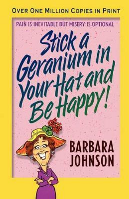 Johnson, Barbara / Stick a Geranium in Your Hat and Be Happy