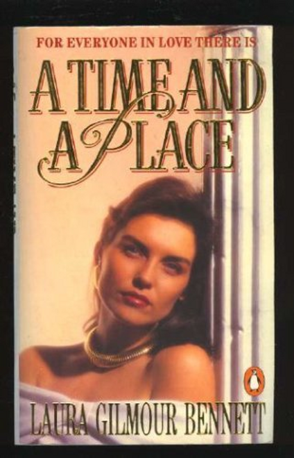 Bennett, Laura Gilmour / A Time and a Place