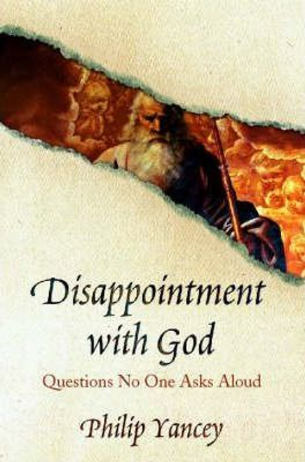 Yancey, Philip / Disappointment with God