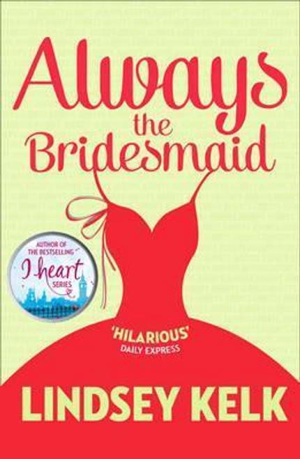Kelk, Lindsey / Always the Bridesmaid