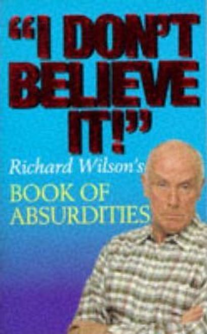 Wilson, Richard / I Don't Believe it!