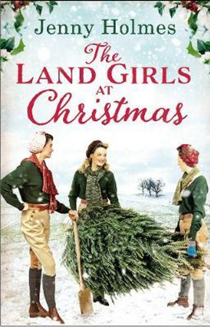 Holmes, Jenny / The Land Girls at Christmas