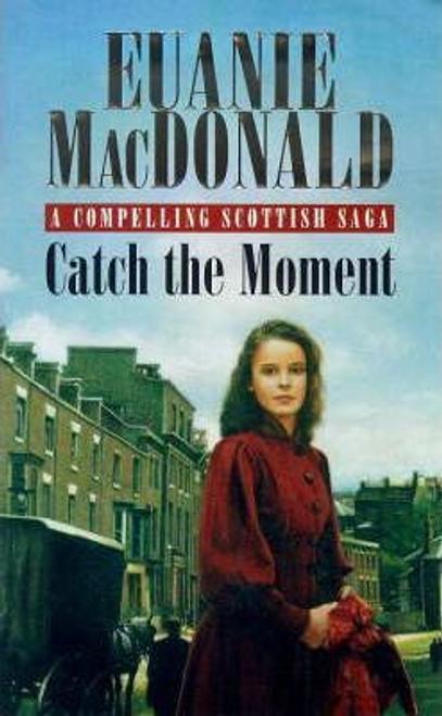 MacDonald, Euanie / Catch the Moment
