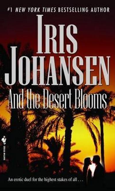 Johansen, Iris / And the Desert Blooms