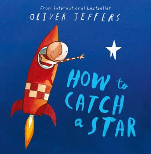 Jeffers, Oliver / How to Catch a Star (Children's Picture Book)