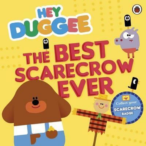 Hey Duggee: The Best Scarecrow Ever (Children's Picture Book)