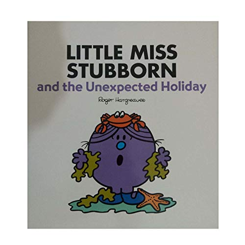 Hargreaues, Roger / Little Miss Stubborn and the Unexpected Holiday (Children's Picture Book)