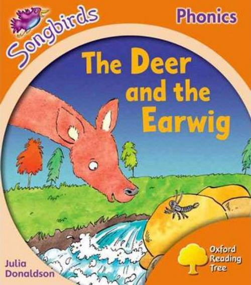 Donaldson, Julia / Oxford Reading Tree: Level 6: Songbirds: The Deer and the Earwig (Children's Picture Book)