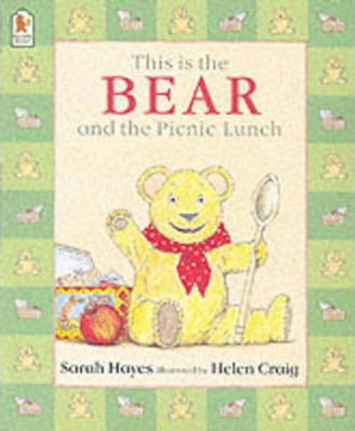 Hayes, Sarah / This Is the Bear and the Picnic Lunch (Children's Picture Book)