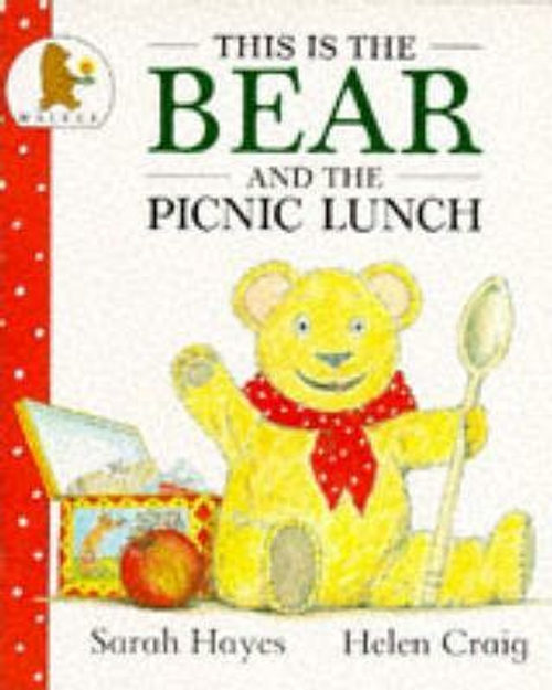 Hayes, Sarah / This Is The Bear And Picnic Lunch (Children's Picture Book)